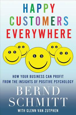 Happy Customers Everywhere By Schmitt, Bernd/ Van Zutphen, Glenn