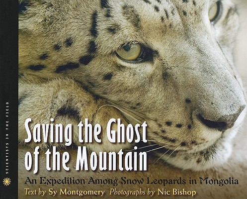 Saving the Ghost of the Mountain By Bishop, Nic (PHT)/ Montgomery, Sy