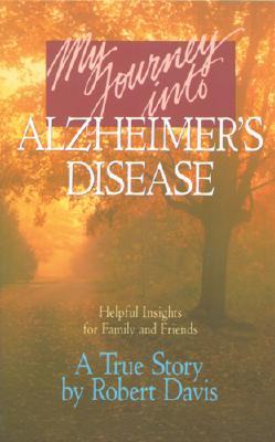 My Journey into Alzheimers Disease By Davis, Robert